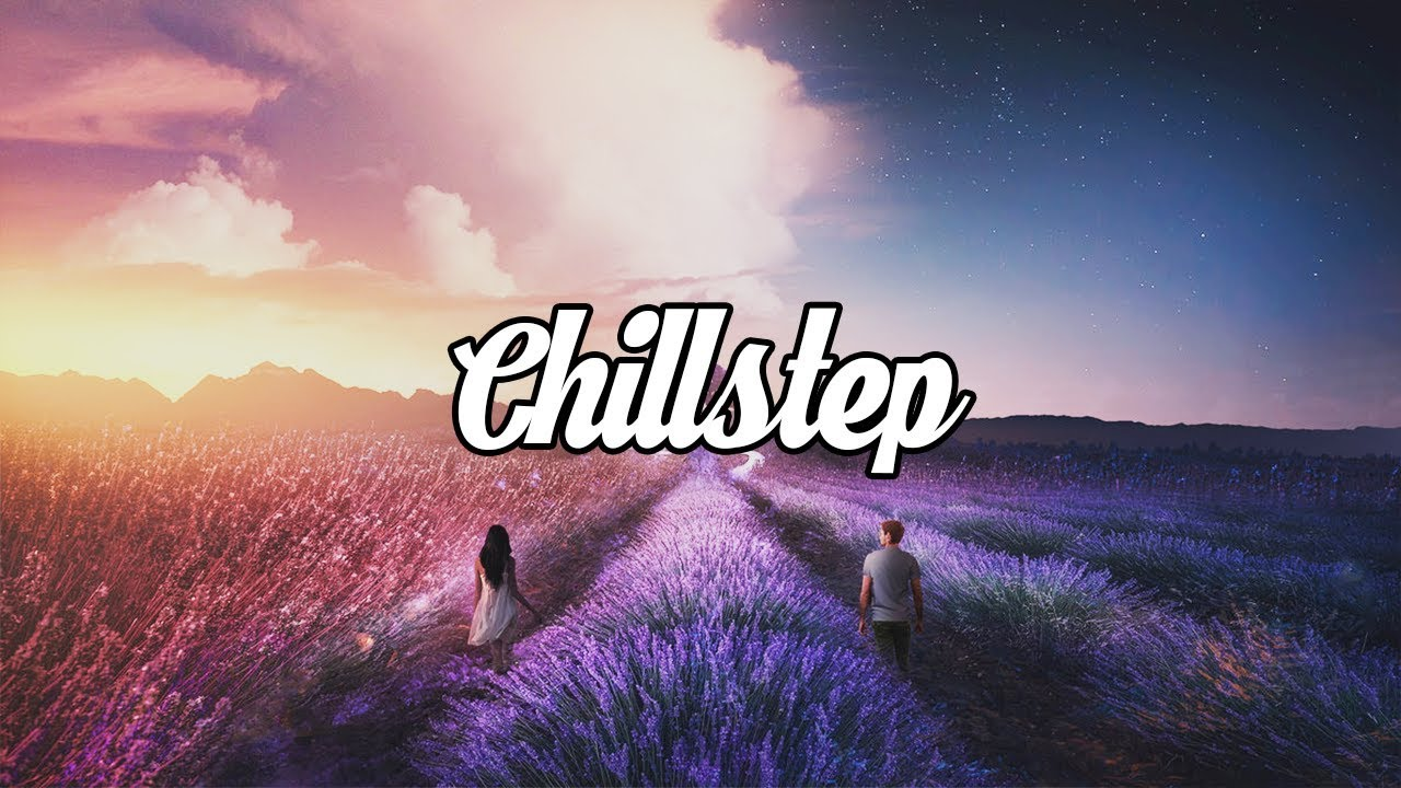 Chillstep remixes of popular songs